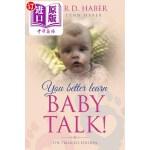 【中商海外直订】You Better Learn Baby Talk: The Princess Edition