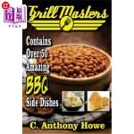 【中商海外直订】Grill Masters Contains Over 50 Amazing BBQ Side Dis