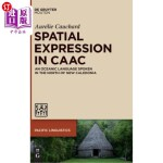 【中商海外直订】Spatial Expression in Caac: An Oceanic Language Spo