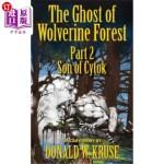 【中商海外直订】The Ghost of Wolverine Forest, Part 2: Son of Cytok