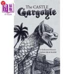 【中商海外直订】The Castle Gargoyle: A Hollyweird Memoir