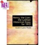 【中商海外直订】Henry, the Lion; The Lothian Historical Essay for 1