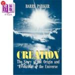 【中商海外直订】Creation: The Story of the Origin and Evolution of