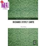 【中商海外直订】Richard d'Oyly Carte
