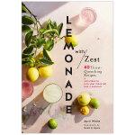Lemonade with Zest 柠檬水与激爽 40道解渴的食谱 英文原版