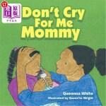 【中商海外直订】Don't Cry for Me Mommy