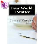 【中商海外直订】Dear World, I Stutter: A Series of Open Letters Fro