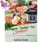 【中商海外直订】Ketogenic Instant Pot Cookbook: Easy, Delicious Rec
