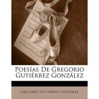 【预订】Poesas de Gregorio Gutirrez Gonzlez