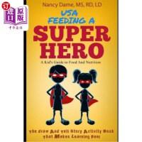 【中商海外直订】Usa, Feeding a Superhero: A Kid's Guide to Food and