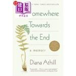 【中商海外直订】Somewhere Towards the End: A Memoir