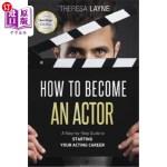 【中商海外直订】How to Become an Actor - San Diego Edition: A Step-