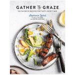 Gather & Graze 收获与享用:120道美味佳肴 Stephanie Izard