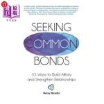 【中商海外直订】Seeking Common Bonds: 33 Ways to Build Affinity and