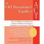 【预订】A CBT Practitioner's Guide to ACT: How to Bridge the Ga