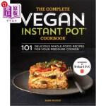 【中商海外直订】The Complete Vegan Instant Pot Cookbook: 101 Delici