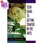 【中商海外直订】Teen Guide to Getting Started in the Arts