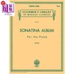 【中商海外直订】Sonatina Album: Schirmer Library of Classics Volume