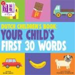 【中商海外直订】Dutch Children's Book: Your Child's First 30 Words