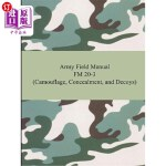 【中商海外直订】Army Field Manual FM 20-3 (Camouflage, Concealment,