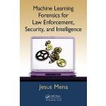 【预订】Machine Learning Forensics for Law Enforcement, Securit