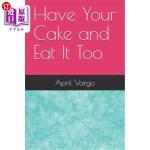 【中商海外直订】Have Your Cake and Eat It Too