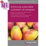 【中商海外直订】Achieving Sustainable Cultivation of Mangoes