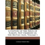 【预订】A History of the Birds of Europe, Not Observed in the B