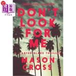 【中商海外直订】Don't Look for Me: A Carter Blake Thriller