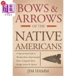 【中商海外直订】Bows and Arrows of the Native Americans: A Complete