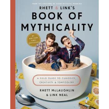 【预订】Rhett & Link's Book of Mythicality  A Field Guide to Curiosity, Creativity, and Tomfoolery