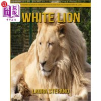 【中商海外直订】White Lion: Children's Book of Amazing Photos and F