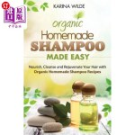 【中商海外直订】Homemade Shampoo Made Easy: Nourish, Cleanse and Re