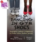 【中商海外直订】Salsa Dancing in Gym Shoes: Developing Cultural Com