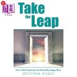 【中商海外直订】Take the Leap: How I Quit Corporate and Found My Ha
