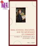 【中商海外直订】Small Schools, Education, and the Importance of Com