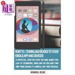 【中商海外直订】How to Download Books to Your Kindle Apps and Devic