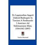 【预订】de Legationibus Augerii Gislenii Busbequii: In Turciam