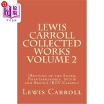 【中商海外直订】Lewis Carroll Collected Works Volume 2: (hunting of
