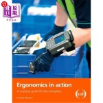 【中商海外直订】Ergonomics in Action: A Practical Guide for the Wor