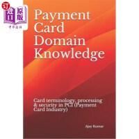 【中商海外直订】Payment Card Domain Knowledge: Card terminology, pr