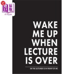 【中商海外直订】Wake me up when lecture is over: Notizbuch für Stud