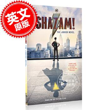 现货 雷霆沙赞 同名电影原版小说 英文原版 Shazam!: The Junior Novel DC漫画英雄 DC Comics 青少年小说 现货!雷霆沙赞 同名电影原版小说 英文原版 Shazam!: The Junior Novel DC漫画英雄 DC Comics 青少年小说
