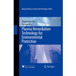 Plasma remediation technology for Environmental Protection(环境保护中等离子体治理技术)