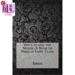 【中商海外直订】The Cat and the Mouse: A Book of Persian Fairy Tale