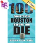 【中商海外直订】100 Things to Do in Houston Before You Die, 2nd Edi