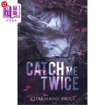 【中商海外直订】Catch Me Twice: A stand-alone second chance romance