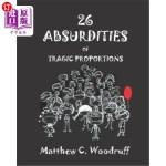 【中商海外直订】26 Absurdities of Tragic Proportions