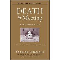 英文原版 该死的会议:如何开会更高效 Death by Meeting: A Leadership Fable...Ab