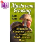 【中商海外直订】Mushroom Growing: Beginners Complete Guide to Growi